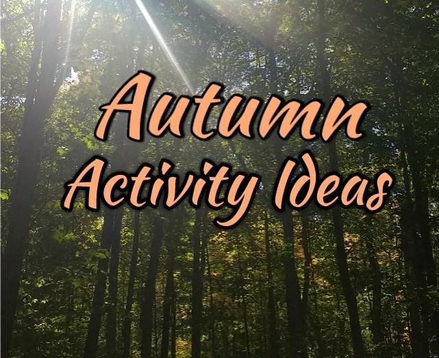 Simple Autumn Activity Ideas